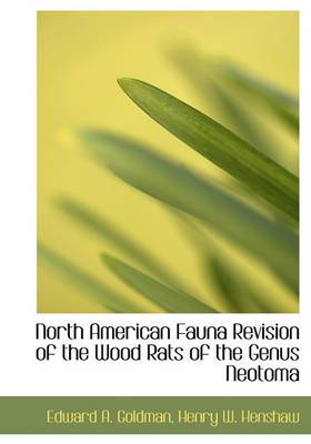 North American Fauna Revision of the Wood Rats of the Genus Neotoma