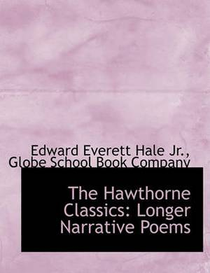 The Hawthorne Classics: Longer Narrative Poems