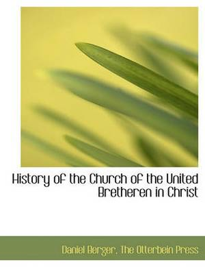 History of the Church of the United Bretheren in Christ