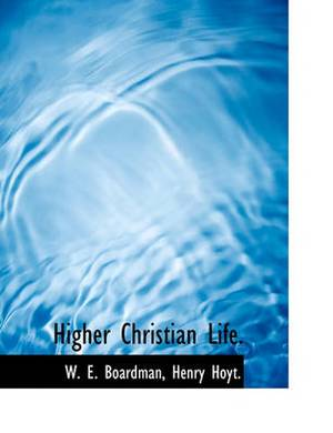 Higher Christian Life.