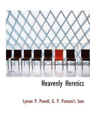 Heavenly Heretics