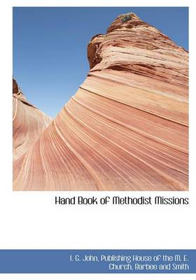 Hand Book of Methodist Missions