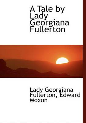 A Tale by Lady Georgiana Fullerton