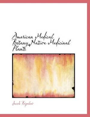 American Medical Botany, Native Medicinal Plants