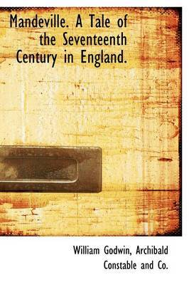 Mandeville. a Tale of the Seventeenth Century in England, Volume 1