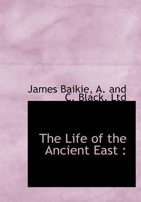 The Life of the Ancient East