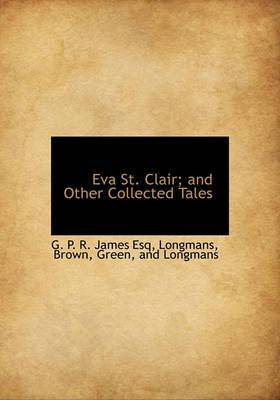 Eva St. Clair; And Other Collected Tales