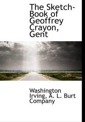 The Sketch-Book of Geoffrey Crayon, Gent