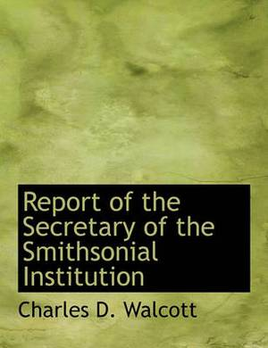 Report of the Secretary of the Smithsonial Institution