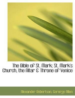 The Bible of St. Mark; St. Mark's Church, the Altar & Throne of Venice