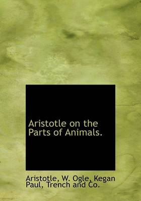 Aristotle on the Parts of Animals.