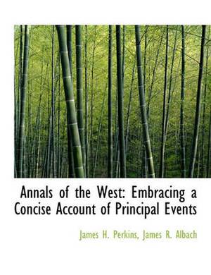 Annals of the West: Embracing a Concise Account of Principal Events