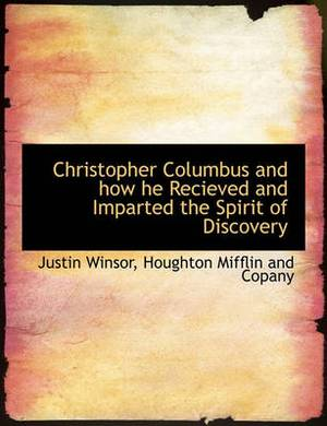Christopher Columbus and How He Recieved and Imparted the Spirit of Discovery