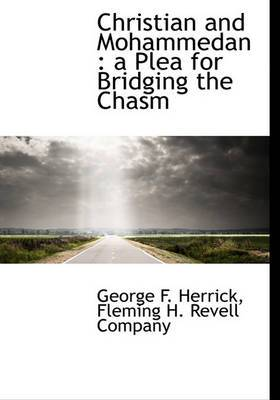 Christian and Mohammedan: A Plea for Bridging the Chasm