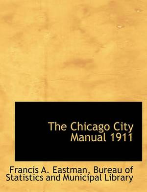 The Chicago City Manual 1911