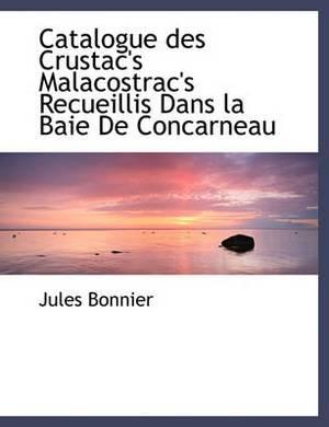 Catalogue Des Crustac's Malacostrac's Recueillis Dans La Baie de Concarneau