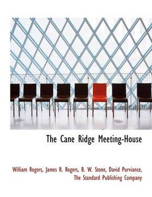 The Cane Ridge Meeting-House