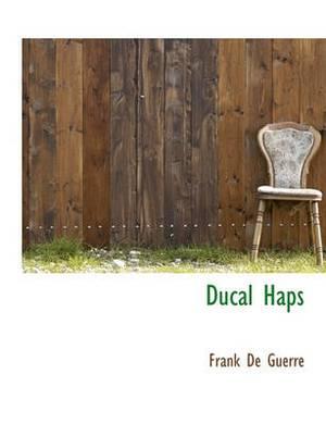 Ducal Haps