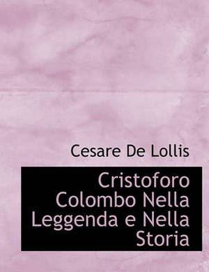 Cristoforo Colombo Nella Leggenda E Nella Storia