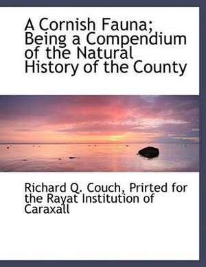 A Cornish Fauna; Being a Compendium of the Natural History of the County