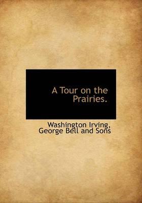 A Tour on the Prairies.