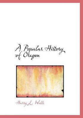 A Popular History of Oregon
