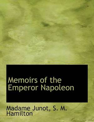 Memoirs of the Emperor Napoleon