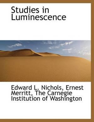 Studies in Luminescence