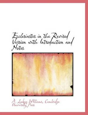 Ecclesiastes in the Revised Version with Introduction and Notes