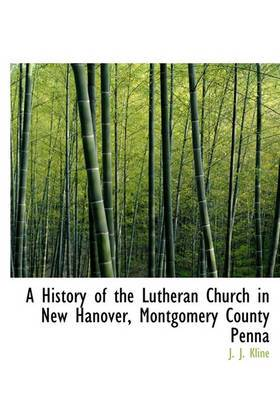 A History of the Lutheran Church in New Hanover, Montgomery County Penna