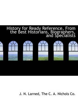 History for Ready Reference, from the Best Historians, Biographers, and Specialists