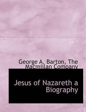 Jesus of Nazareth a Biography