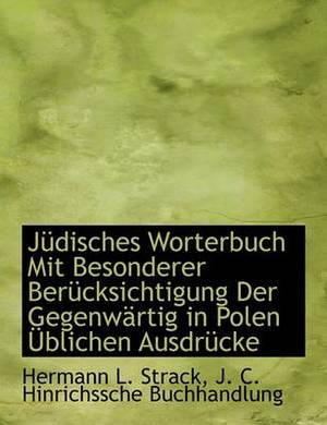 Judisches Worterbuch Mit Besonderer Berucksichtigung Der Gegenwartig in Polen Ublichen Ausdrucke