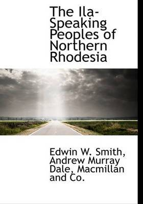 The Ila-Speaking Peoples of Northern Rhodesia