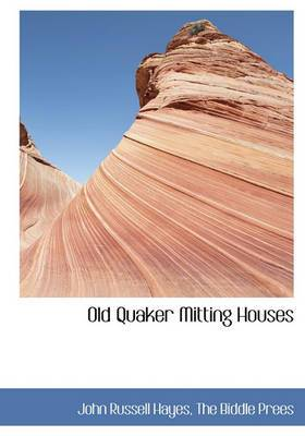 Old Quaker Mitting Houses