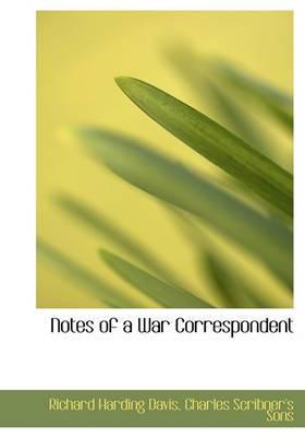 Notes of a War Correspondent