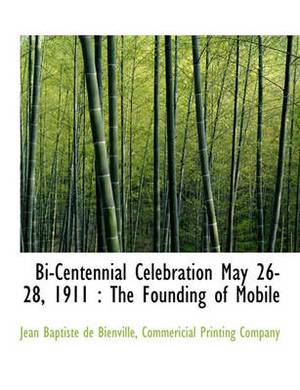 Bi-Centennial Celebration May 26-28, 1911: The Founding of Mobile