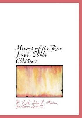 Memoir of the REV. Joseph Stibbs Christmas
