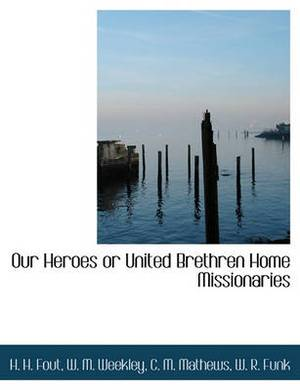 Our Heroes or United Brethren Home Missionaries