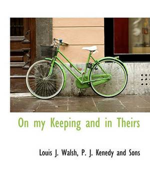 On My Keeping and in Theirs