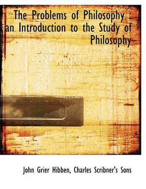 The Problems of Philosophy: An Introduction to the Study of Philosophy