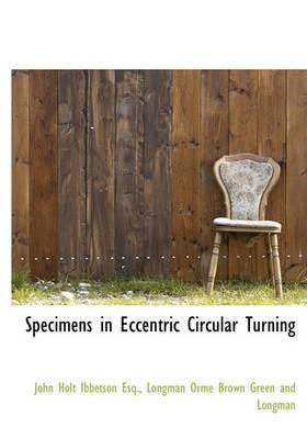 Specimens in Eccentric Circular Turning