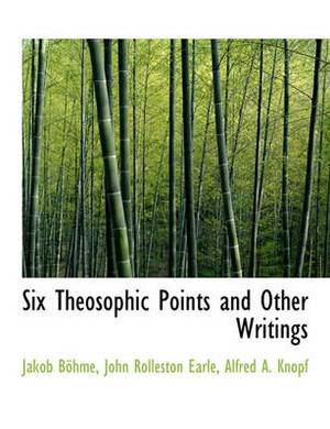 Six Theosophic Points and Other Writings