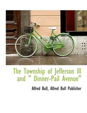 The Township of Jefferson Ill and Dinner-Pail Avenue