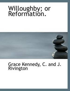 Willoughby; Or Reformation.