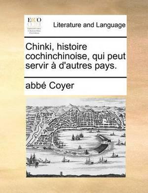 Chinki, Histoire Cochinchinoise, Qui Peut Servir A D'Autres Pays.