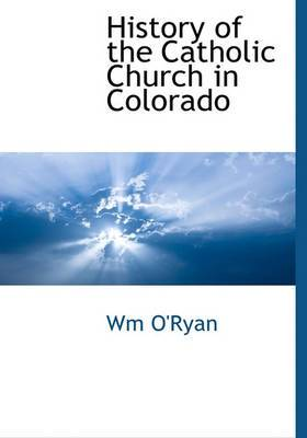 History of the Catholic Church in Colorado