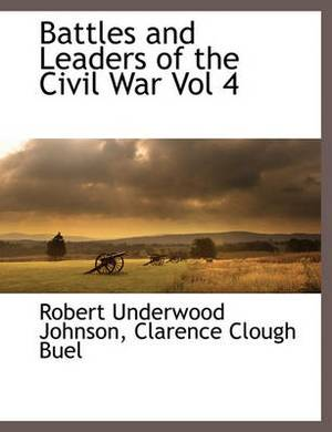 Battles and Leaders of the Civil War Vol 4