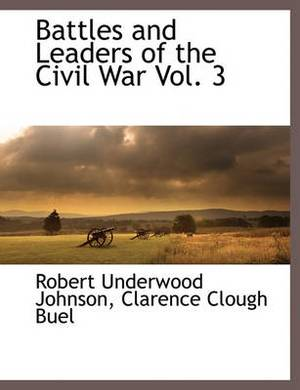 Battles and Leaders of the Civil War Vol. 3