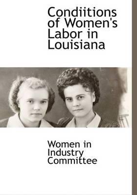 Condiitions of Women's Labor in Louisiana